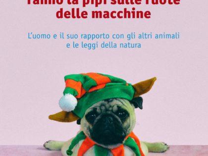 """Ecco perché i cani fanno la pipì sulle ruote delle macchine"""". Giovedì 11 ottobre presentazione del libro in Serveco"""