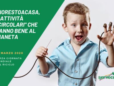 """#iorestoacasa, 3 attività """"circolari"""" che aiutano il Pianeta"""